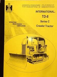 International Harvester Ih Dresser Td8c Dozer Operator