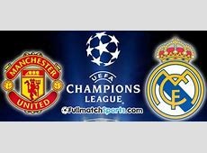 Full Match Manchester United vs Real Madrid Champions