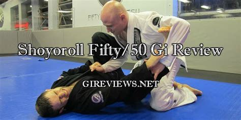 The Most Thorough Shoyoroll Fifty50 Bjj Gi Review Ever