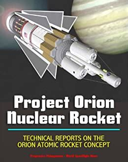 Project Orion Nuclear Pulse Rocket, Technical Reports on
