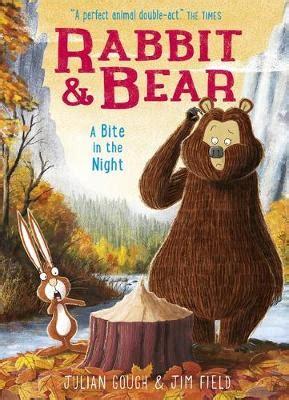 rabbit  bear  bite   night  julian gough jim