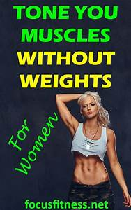 This Article Will Show You How Women Can Tone Muscles At Home Without Weights  Tone Muscles
