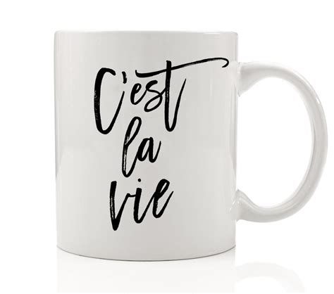 """What secret signals is your coffee mug telegraphing to the rest of the world? """"C'est la Vie"""" Coffee Mug 11 oz Drinkware with Sayings ..."""