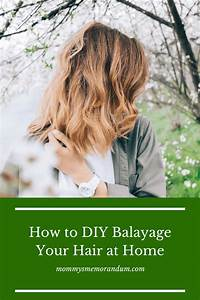 A Super Easy Guide To Diy Balayage Your Hair At Home