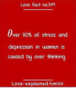 Love facts (true,so true,sotrue,stress,overthink ...
