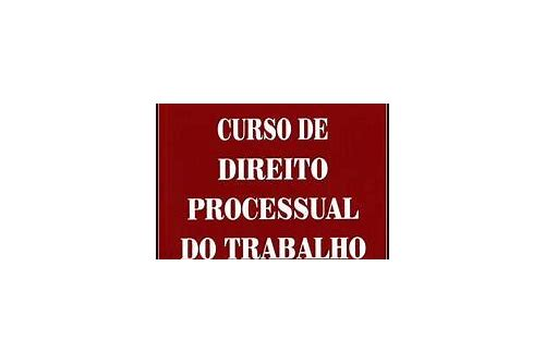 curso de direito processual do trabalho baixar