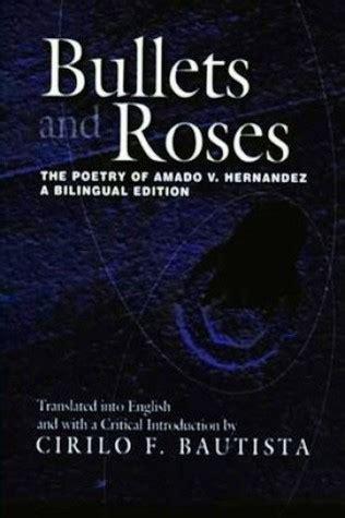 bullets  roses  poetry  amado  hernandez