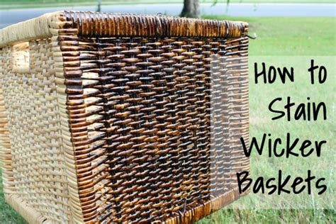 staining wicker baskets and finding the one view