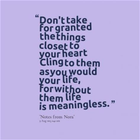 Cant Take Things For Granted Quotes