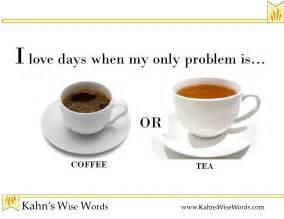 Quote Funny Coffee or Tea