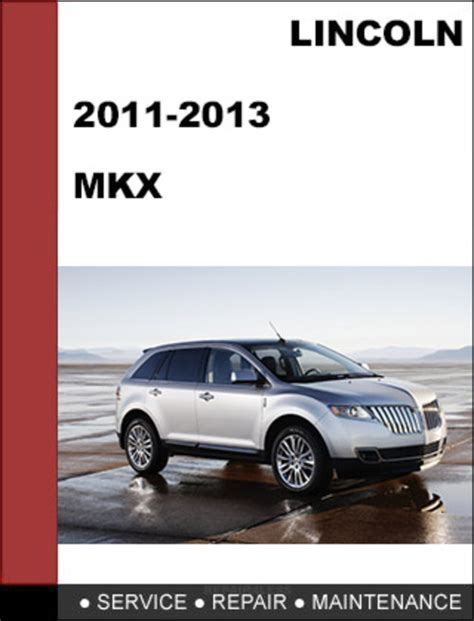 manual repair free 2013 lincoln mkx interior lighting lincoln mkx 2011 to 2013 factory workshop service repair manual d