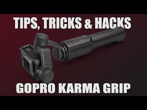 gopro karma grip tips  tricks youtube