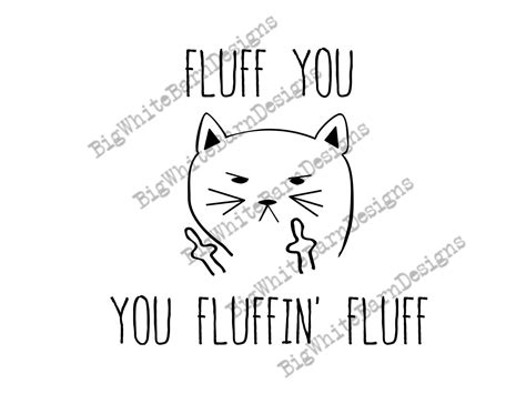 Simple licensing, dedicated customer support. Fluff you You Fluffin Fluff SVG / Grumpy Cat SVG / Funny Cat Graphics / Cat coffee mug design ...