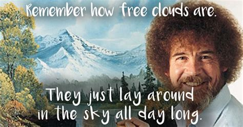 Bob Ross Quotes That Will Make Your Day