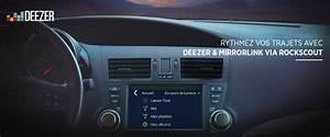 Application Compatible Mirrorlink : rythmez vos trajets avec deezer et mirrorlink via l application rockscout deezer press ~ Medecine-chirurgie-esthetiques.com Avis de Voitures