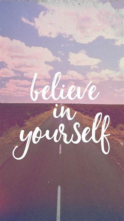 Quotes Wallpapers Believe Iphone Yourself Android Tablet
