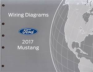 2017 Ford Mustang Wiring Diagram Manual Original