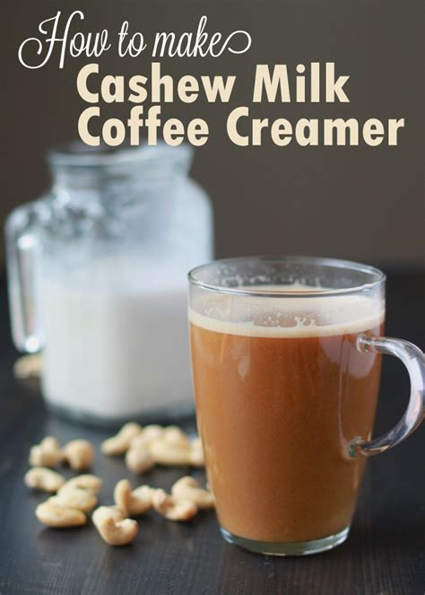 You will make the almond milk ready for the rich and creamy. How to Make Cashew Milk Coffee Creamer - Kitchen Treaty
