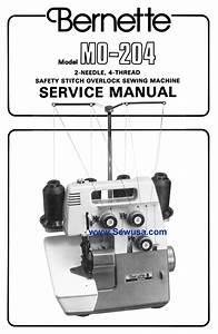 Service Manual For The Bernina Model Mo 204 Bernette