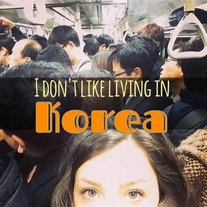 5 Reasons I Don't Like Living in Korea