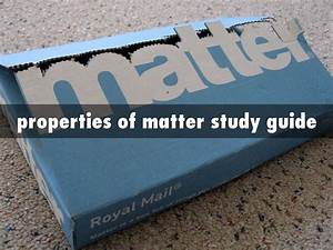 Properties Of Matter Study Guide By 3006598