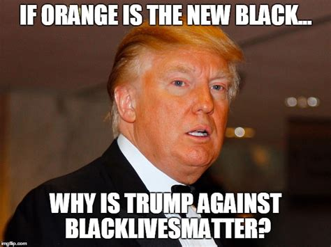 Orange Is The New Black Meme - orange is the new black imgflip