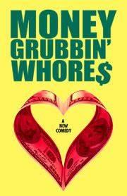Money Grubbin' Whores Discount Tickets - Off Broadway ...