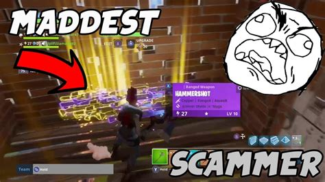 maddest scammer  scammed  fortnite save  world