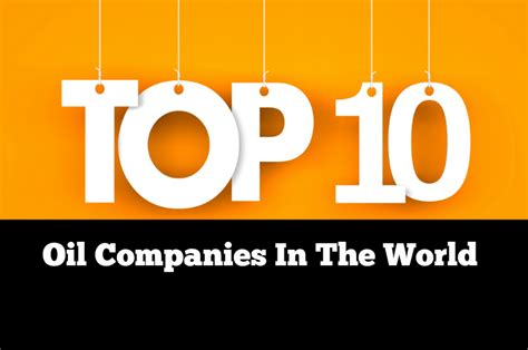 World's Top 10 Largest Oil Companies | OUR GREAT MINDS
