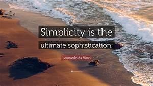 Leonardo, Da, Vinci, Quote, U201csimplicity, Is, The, Ultimate, Sophistication, U201d, 21, Wallpapers