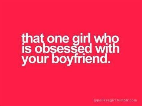 Leave My Boyfriend Alone Quotes