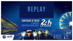 Date Des 24h Du Mans 2018 : replay conf rence de presse des 24 heures du mans et fia wec super saison 2018 2019 youtube ~ Accommodationitalianriviera.info Avis de Voitures