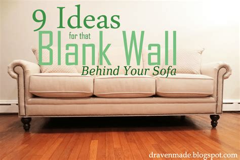 Decorating Ideas Blank Wall by 9 Ideas For That Blank Wall The Sofa Living In A