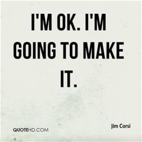 Im Gonna Be Okay Quotes
