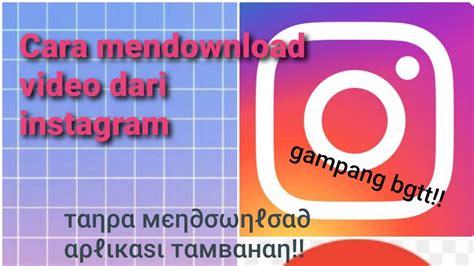 Jadi, berikut adalah 5 cara yang dapat anda gunakan untuk mendownload video instagram pada tahun 2021. Cara mendownload video dari instagram //TERBARU 2020 - YouTube