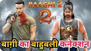 Baaghi 2 || Bahubali 2 || Movie Biggest Cannection ...