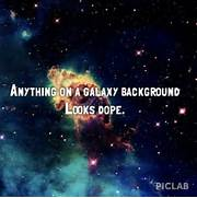 Dope Galaxy Tumblr Quo...Tumblr Wallpapers Galaxy Quotes