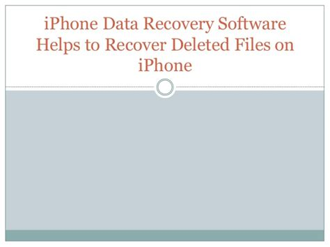 iphone data recovery software iphone data recovery software helps to recover deleted