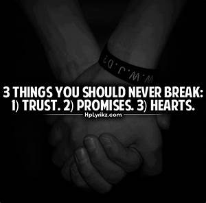 Daily Quotes: 3 Things You Should Never Break: Trust ...