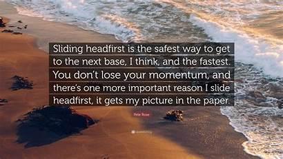 Headfirst Safest Sliding Way Pete Rose Think