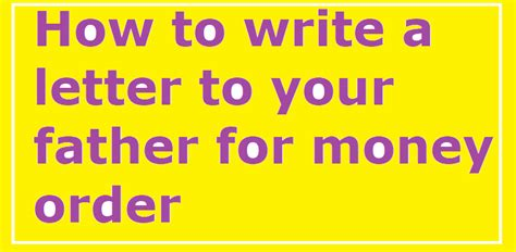 write  letter   father  money order