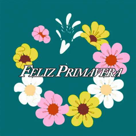 Feliz PrimaveraFelizPrimavera Discover & Share GIFs