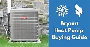 Bryant Heat Pump Reviews And Prices 2019
