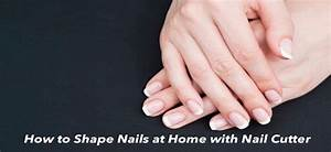 How To Shape Nails At Home With Nail Cutter  An Easy