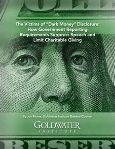 """The Victims of """"Dark Money"""" Disclosure: - Goldwater Institute"""