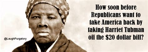 Harriet Tubman Memes - thoughts on harriet tubman being on the 20 dollar bill