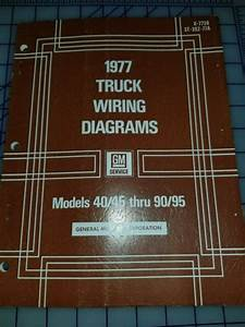 1977 Gmc Chevrolet 40 45 Thru 90 95 Truck Wiring Diagrams