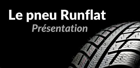 pneu runflat cest quoi avis definition rsc rft