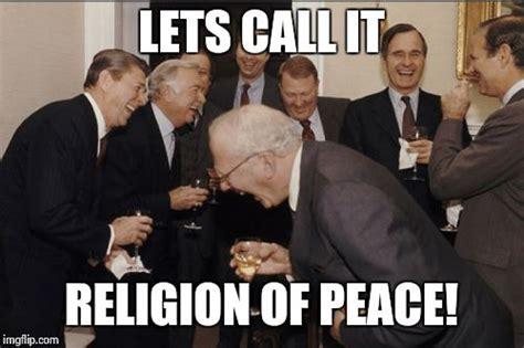 Religion Of Peace Meme - laughing men in suits meme imgflip