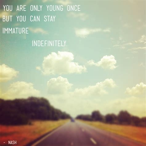 Your Only Young Once Quotes Tumblr